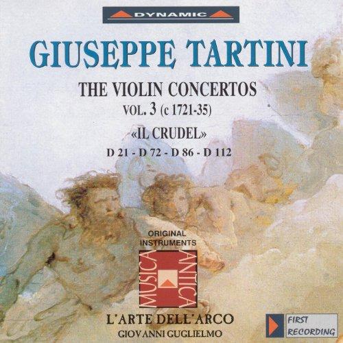 Tartini, G.: Violin Concertos, Vol. 3 (L'Arte Dell'Arco) - D. 21, 'Il Crudel', 72, 86 and 112