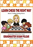 Learn Chess The Right Way: Book 5: Finding Winning Moves!-Polgar, Susan Truong, Paul