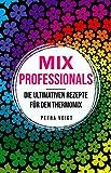 MIX Professionals: Die ultimativen Rezepte für den Thermomix