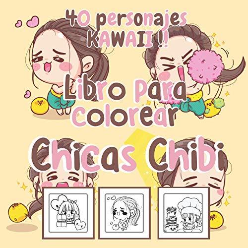 Libro para colorear chicas chibi - 40 personajes Kawaii !!: Para niños y adultos - Con personajes kawaii adorables lindos - Mundo del manga el anime y la fantasía