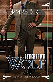Lynchtown Wolf (The River Series Book 2) by [R.M. Snider]