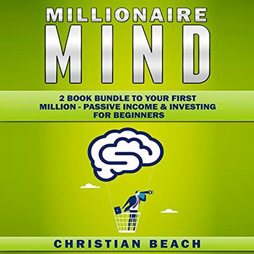 Millionaire Mind: 2 Book Bundle to Your First Million audiobook cover art