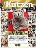 Der große Katzen-GUIDE: 44 Rassen aus aller Welt vereint! STUBENTIGER ZUM VERLIEBEN