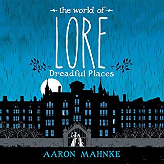 The World of Lore, Volume 3: Dreadful Places                   By:                                                                                                                                 Aaron Mahnke                               Narrated by:                                                                                                                                 Aaron Mahnke                      Length: 10 hrs and 2 mins     22 ratings     Overall 4.8