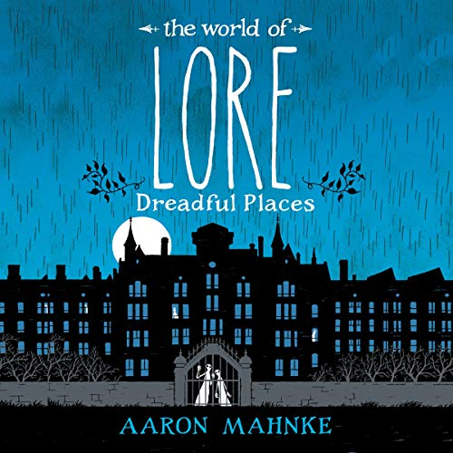 The World of Lore, Volume 3: Dreadful Places audiobook cover art