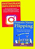 Side-Hustle Mastery: Use Instagram Influencing and Domain Name Flipping to Earn Money Online