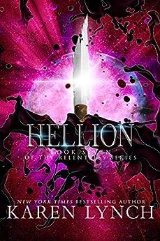 Hellion (Relentless Book 7) (English Edition) par [Karen Lynch, Kelly Hashway]