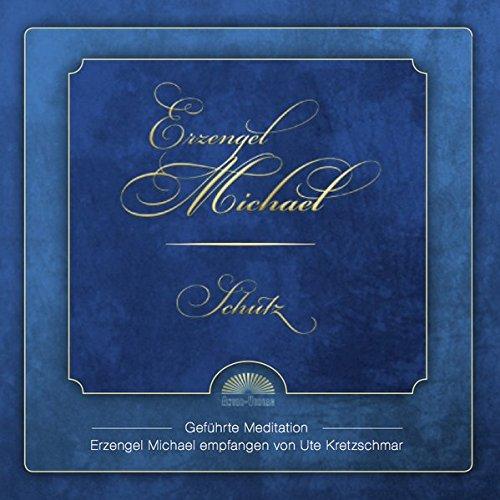 Erzengel Michael: Schutz: Geführte Meditation