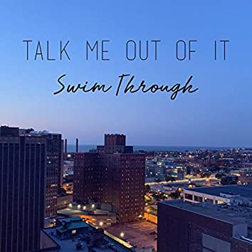 Talk Me Out of It (feat. Duckii)