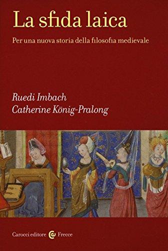 La sfida laica. Per una nuova storia della filosofia medievale
