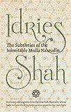 The Subtleties of the Inimitable Mulla Nasrudin (English Edition)