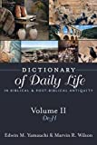 Dictionary of Daily Life in Biblical & Post-Biblical Antiquity: De-H