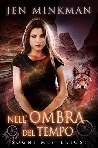 Nell'Ombra del Tempo - Sogni Misteriosi (Italian Edition)