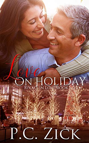Book: Love on Holiday (Rivals in Love Book 7) by P.C. Zick