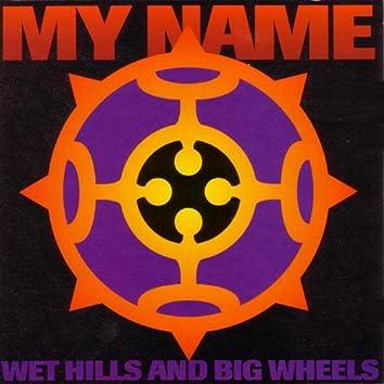 Wet Hills And Big Wheels
