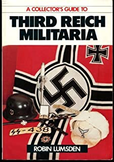 A Collector's Guide to Third Reich Militaria by Robin Lumsden (1987-08-03)