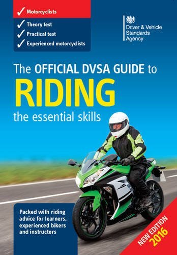 [The official DVSA guide to riding: the essential skills (Stationery Office)] [Great Britain: Driver and Vehicle Standards Agency] [July, 2016]