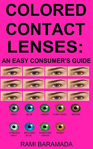 Colored Contact Lenses: an Easy Consumer's Guide (English Edition)