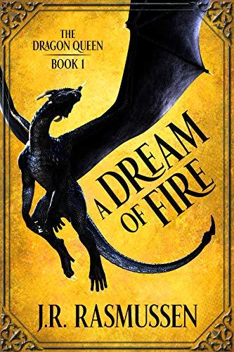A Dream of Fire (The Dragon Queen Book 1) California