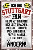 Blechschilder ICH BIN Stuttgart Fan Metallschild für