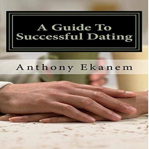 A Guide to Successful Dating audiobook cover art
