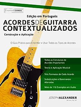 Acordes de Guitarra Contextualizados: Edição em Português por [Joseph Alexander, Anderson de Oliveira Elias]