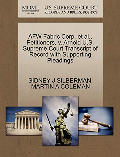AFW Fabric Corp. et al., Petitioners, v. Arnold U.S. Supreme Court Transcript of Record with Supporting Pleadings