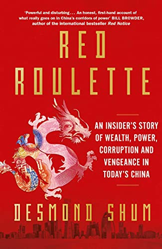Red Roulette: An Insider\'s Story of Wealth, Power, Corruption and Vengeance in Today\'s China