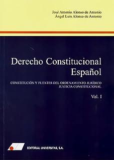 Derecho Constitucional español (I): Constitución y fuentes del ordenamiento jurídico.Justicia Constitucional