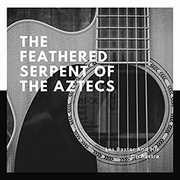 The Feathered Serpent of the Aztecs