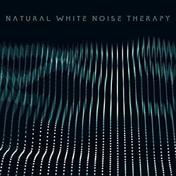 Natural White Noise Therapy: Healing & Soothing New Age Music, Therapeutic and Regenerating Sounds