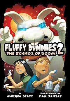 Fluffy Bunnies 2: The Schnoz of Doom by [Andrea Beaty, Dan Santat]