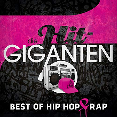Die Hit Giganten Best Of Hip Hop & Rap [Explicit]