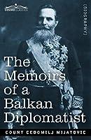 The Memoirs of a Balkan Diplomatist