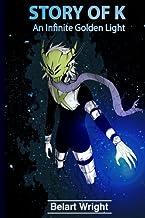 Story of K: An Infinite Golden Light