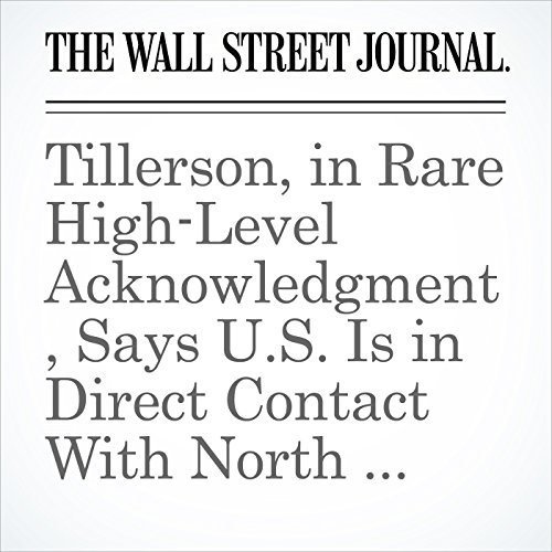 Tillerson, in Rare High-Level Acknowledgment, Says U.S. Is in Direct Contact With North Korea copertina