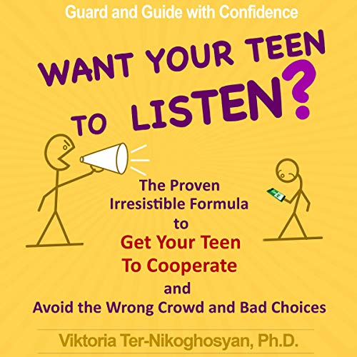 Want Your Teen to Listen? audiobook cover art