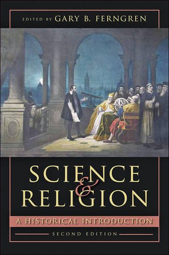 Compare Textbook Prices for Science and Religion: A Historical Introduction second edition Edition ISBN 9781421421728 by Ferngren, Gary B.