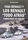 FASA RENAULT Y LOS RENAULT TODO ATRAS