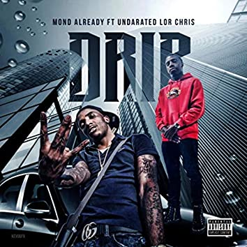 Drip (feat. Undarated Lor Chris)