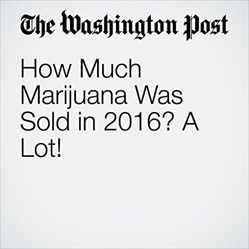 How Much Marijuana Was Sold in 2016? A Lot! copertina