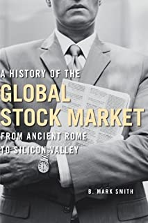 A History of the Global Stock Market: From Ancient Rome to Silicon Valley