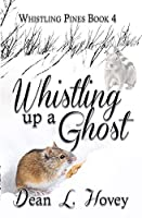 Whistling Up A Ghost