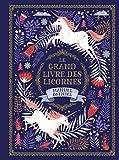 Le grand livre des licornes - Manuel officiel - A partir de 5 ans