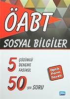 ÖABT - Sosyal Bilgiler - 5 Cözümlü Deneme Fasikül 50'ser Soru -Optik Form Ilaveli-