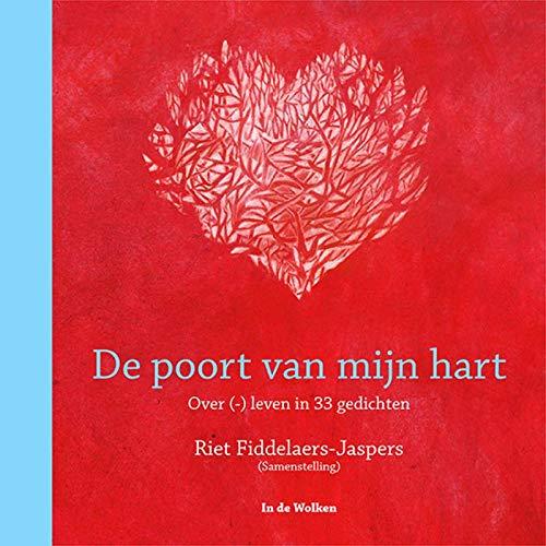 De poort van mijn hart: Over (-) leven in 33 gedichten