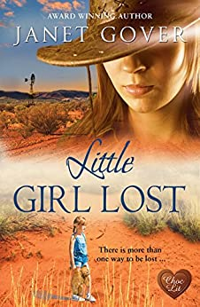Little Girl Lost (Choc Lit) (Coorah Creek Book 4) by [Janet Gover]