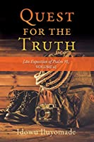 Quest for the Truth: [An Exposition of Psalm 91, Volume 6]