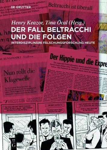 Der Fall Beltracchi und die Folgen: Interdisziplinäre Fälschungsforschung heute