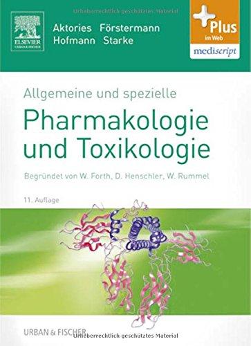 Allgemeine und spezielle Pharmakologie und Toxikologie: Begründet von W. Forth, D. Henschler, W. Rummel - mit Zugang zum Elsevier-Portal
